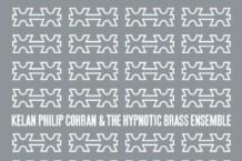 Kelan Philip Cohran & Hypnotic Brass Ensemble, 'Kelan Philip Cohran & Hypnotic Brass Ensemble' (Honest Jons)