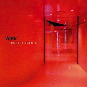 Wire, 'Change Becomes Us' (Pink Flag)