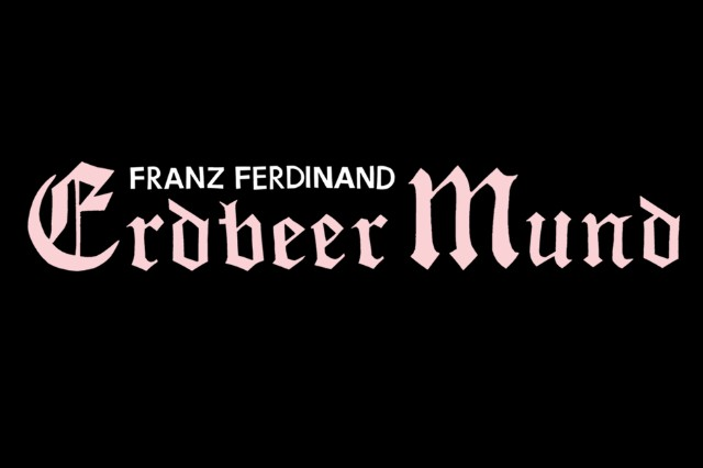 Franz Ferdinand 'Erdbeer Mund' Stream German Song