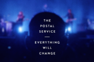 'Everything Will Change' in the New Postal Service Documentary
