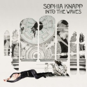 Sophia Knapp, 'Into the Waves' (Drag City)