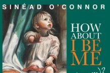 Sinead O'Connor, 'How About I Be Me (and You Be You)?' (One Little Indian)