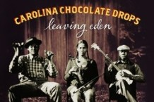 Carolina Chocolate Drops, 'Leaving Eden' (Nonesuch)