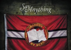 "Say Anything, 'Anarchy, My Dear"" (Equal Vision)"