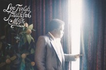 Lee Fields, 'Faithful Man' (Truth & Soul)