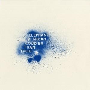 Elephant Micah 'Louder Than Thou' (Product of Palmyra)