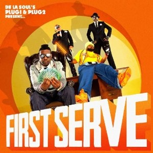 De La Soul's Plug 1 & Plug 2 Present, 'First Serve' (Duck Down Music)