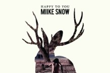 Miike Snow, 'Happy to You' (Downtown)