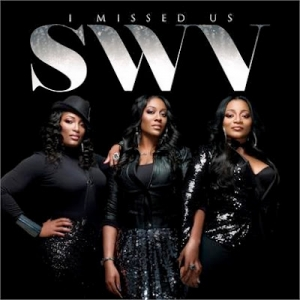 SWV, 'I Missed Us' (eOne)