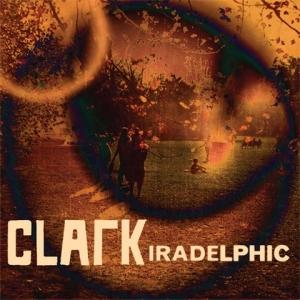 Clark, 'Iradelphic' (Warp)