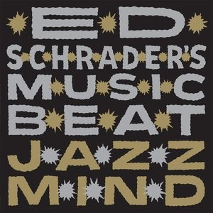 Ed Schrader's Music Beat, 'Jazz Mind' (Load)
