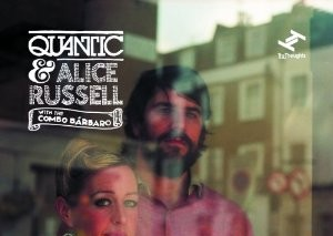 Quantic & Alice Russell With the Combo Barbaro, 'Look Around the Corner' (Tru Thoughts)