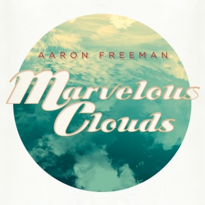 Aaron Freeman, 'Marvelous Clouds' (Partisan)