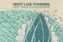 Great Lake Swimmers, 'New Wild Everywhere' (Nettwerk)