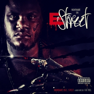 Fat Trel, 'Nightmare on E Street' (Self-Released)