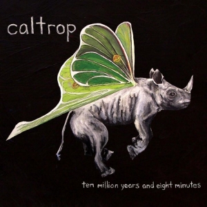 Caltrop, 'Ten Million Years and Eight Minutes' (Holidays for Quince)