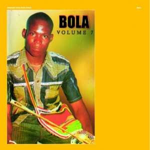 Bola, 'Volume 7′ (Awesome Tapes from Africa)