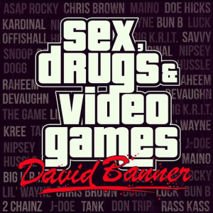 David Banner	, 'Sex, Drugs & Video Games' (Self-released)