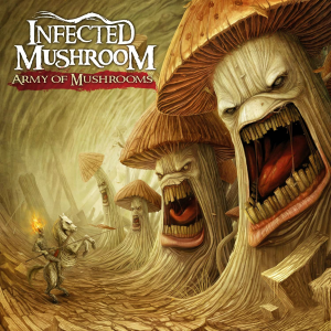 Infected Mushroom, 'Army of Mushrooms' (Dim Mak)