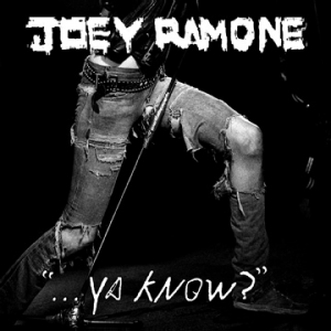 Joey Ramone, '…Ya Know?' (BMG Rights Management)