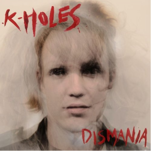 K-Holes, 'Dismania' (Hardly Art)