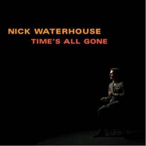 Nick Waterhouse, 'Time's All Gone' (Innovative Leisure)