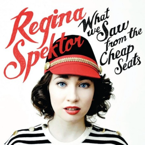 Regina Spektor, 'What We Saw From the Cheap Seats' (Sire)