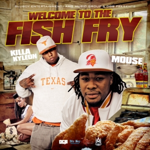 Killa Kyleon & Mouse on tha Track, 'Welcome To The Fish Fry' (self-released)