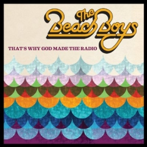 The Beach Boys, 'That's Why God Made the Radio' (Capitol)