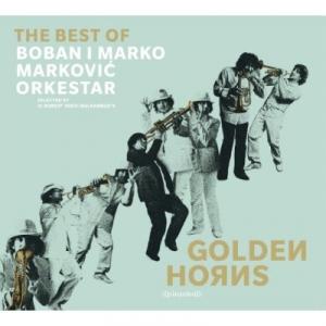 Boban I Marko Markovic Orkestar, 'Golden Horns' (Piranha)