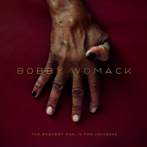 Bobby Womack, 'The Bravest Man in the Universe' (XL Recordings)