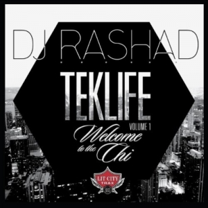 DJ Rashad, 'TEKLIFE Vol. 1: Welcome to the Chi' (Lit City)