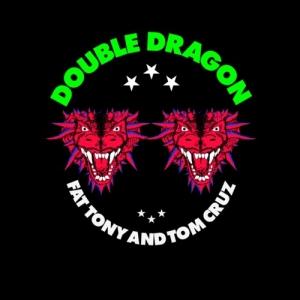 Fat Tony & Tom Cruz, 'Double Dragon' (Young One)