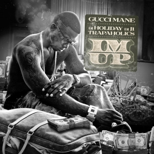 Gucci Mane, 'I'm Up' (Self-Released)