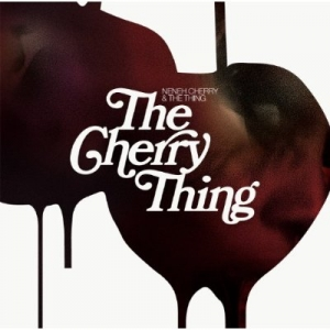 Neneh Cherry & The Thing, 'The Cherry Thing' (Smalltown Supersound)