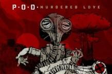 P.O.D., 'Murdered Love' (Razor & Tie)