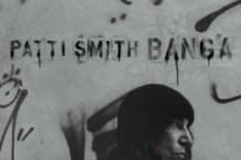 Patti Smith, 'Banga' (Columbia)