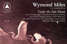 Wymond Miles, 'Under the Pale Moon' (Sacred Bones)