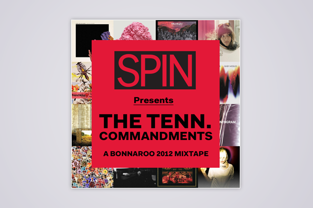 SPIN Presents The Tenn. Commandments: A Bonnaroo 2012 Mixtape