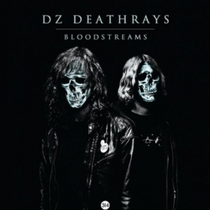 DZ Deathrays, 'Bloodstreams' (INgrooves/3qtr/Hassle Records)