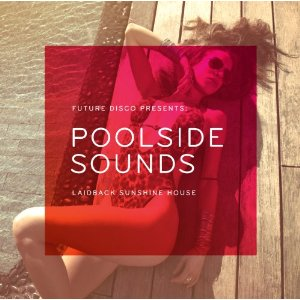 Various Artists, 'Future Disco Presents: Poolside Sounds (Needwant)