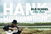 Hank Williams, Jr., 'Old School, New Rules' (Bocephus/Blaster)