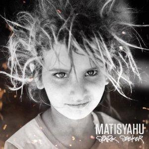 Matisyahu, 'Spark Seeker' (SPUNK/Fallen Sparks)