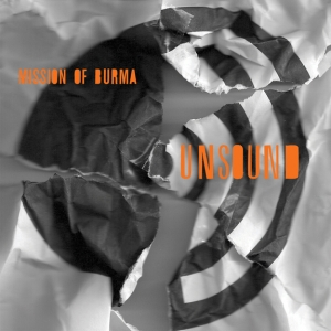 Mission of Burma, 'Unsound' (Fire Records)