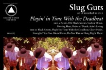 Slug Guts, 'Playin' in Time With the Deadbeat' (Sacred Bones)