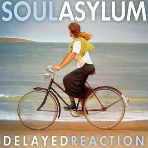 Soul Asylum, 'Delayed Reaction' (429)