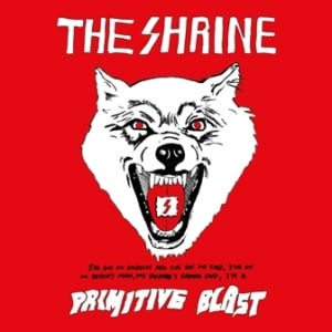 The Shrine, 'Primitive Blast' (Tee Pee)