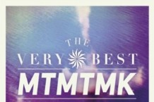 The Very Best, 'MTMTMK' (Moshi Moshi)