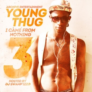 Young Thug, 'I Came From Nothing 3′ (self-released)