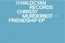 Chrissy Murderbot, 'Friendship EP' (Halocyan)